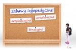 Zabawy ortofoniczne, fonacyjne, artykulacyjne